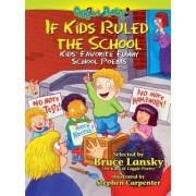 If Kids Ruled the School by Bruce Lansky
