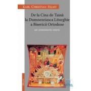 De La Cina De Taina La Dumnezeiasca Liturghie A Bisericii Ortodoxe - Karl Chriastian Felmy