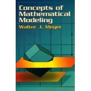 Concepts of Mathematical Modeling by Walter J. Meyer