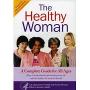 Healthy Woman: A Complete Guide for All Ages by Government Publications Office