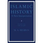 Islamic History: Volume 2, AD 750-1055 (AH 132-448): D.750-1055 (A.H.132-448) v. 2 by M. A. Shaban