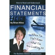 How to Read and Understand Financial Statements by Brian Kline