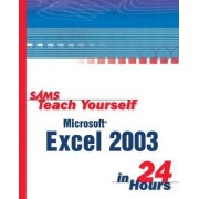 Sams Teach Yourself Microsoft Excel 2003 in 24 Hours by Trudi Reisner