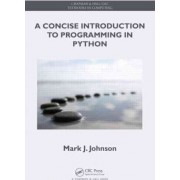 A Concise Introduction to Programming in Python by Mark J. Johnson