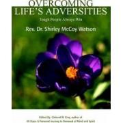 Overcoming Life's Adversities by Shirley Watson