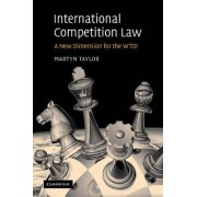 International Competition Law by Martyn D. Taylor