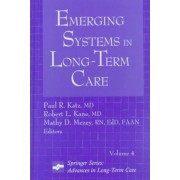 Emergin Systems in Long-Term Care by Paul R. Katz