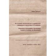 Pramene k byzantsko-slovanskej tradícii a kultúre na Slovensku(Peter Žeňuch)