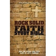 Rock Solid Faith Study Bible for Teens, NIV by Various Authors