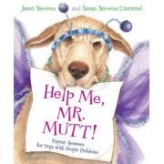 Help Me, Mr. Mutt! by Janet Stevens