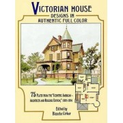 Victorian House Designs in Authentic Full Color by Blanche Cirker