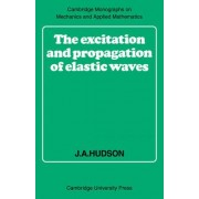 The Excitation and Propagation of Elastic Waves by J. A. Hudson
