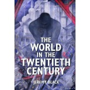 The World in the Twentieth Century by Professor Jeremy Black