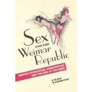 Sex and the Weimar Republic by Laurie Marhoefer