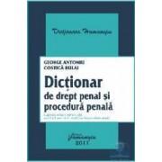 Dictionar de drept penal si procedura penala - George Antoniu Costica Bulai