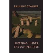 Sleeping Under the Juniper Tree by Pauline Stainer