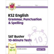 KS2 English SAT Buster 10-Minute Tests: Grammar, Punctuation & Spelling Bk 2 (for the New Curriculum) by CGP Books