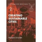 Creating Sustainable Cities by Herbert Girardet