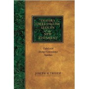 Greek-English Lexicon of the New Testament: Coded to Strong's Numbering System by Joseph H. Thayer