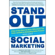 Stand Out Social Marketing: How to Rise Above the Noise, Differentiate Your Brand, and Build an Outstanding Online Presence by Mike Lewis