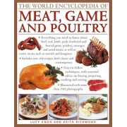 The World Encyclopedia of Meat, Game and Poultry: Everything You Need to Know about Beef, Veal, Lamb, Pork, Feathered and Furred Game, Poultry, Sausag