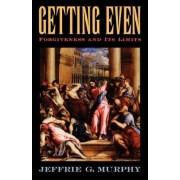 Getting Even by Jeffrie G. Murphy