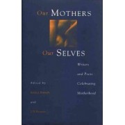 Our Mothers, Our Selves by Karen J. Donnelly