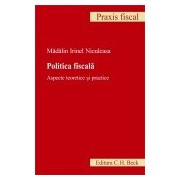 Politica fiscala. Aspecte teoretice si practice.
