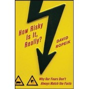 How Risky Is It, Really? by David Ropeik