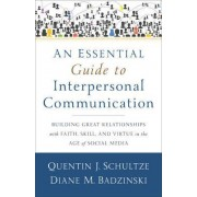 An Essential Guide to Interpersonal Communication by Quentin J Schultze