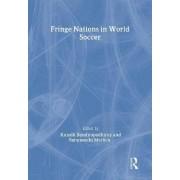 Fringe Nations in World Soccer by Kausik Bandyopadhyay