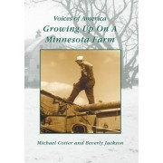 Growing Up on a Minnesota Farm by Michael Cotter