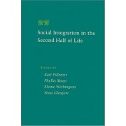 Social Integration in the Second Half of Life by Karl A. Pillemer
