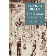 Church Bells and Bell-ringing by Paul Cattermole