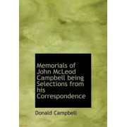 Memorials of John McLeod Campbell Being Selections from His Correspondence by Donald Campbell