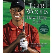 Tiger Woods: How I Play Golf by Tiger Woods