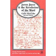 James Joyce and the Revolution of the Word 2002 by Colin Maccabe