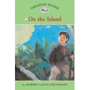 Treasure Island #3: On the Island by Robert Louis Stevenson