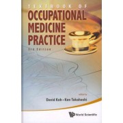Textbook Of Occupational Medicine Practice (3rd Edition) by Ken Takahashi