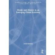Metals and Monies in an Emerging Global Economy by Arturo Girladez