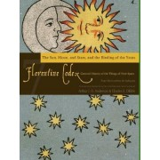 The Florentine Codex: Sun, Moon, and Stars, and the Binding of the Years Book 7 by Arthur J. O. Anderson