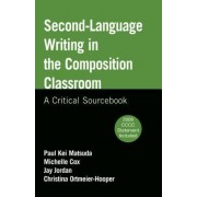 Second-Language: Writing in the Composition Classroom by University Paul Kei Matsuda