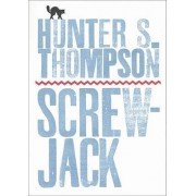 Screwjack and Other Stories by Hunter S. Thompson