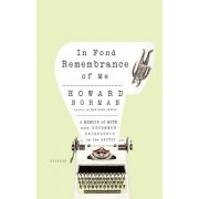 In Fond Remembrance of Me by Howard Norman