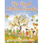 Big Bend Natural Beauty Coloring Book by Bobo's Adult Activity Books