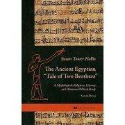 The Ancient Egyptian Tale of Two Brothers by Susan Tower Hollis