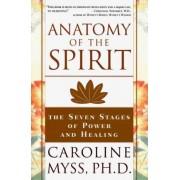 Anatomy of the Spirit by C. Myss