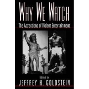 Why We Watch by Jeffrey Goldstein