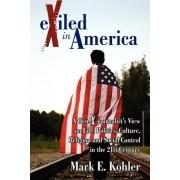 Exiled in America by Mark E Kohler