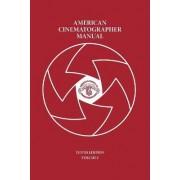American Cinematographer Manual Vol. I by Asc Michael Goi